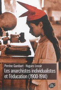 Les anarchistes individualistes et l'éducation (1900-1914)