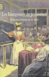 Les bourgeoises au pensionnat : l'éducation féminine au XIXe siècle