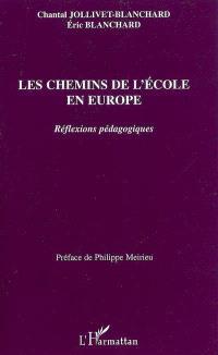 Les chemins de l'école en Europe : réflexions pédagogiques
