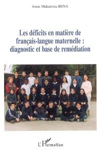 Les déficits en matière de français-langue maternelle : diagnostic et base de remédiation