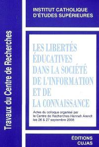 Les libertés éducatives dans la société de l'information et de la connaissance : actes du colloque, les 26 et 27 mars 2008
