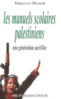 Les manuels scolaires palestiniens : une génération sacrifiée