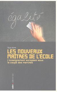 Les nouveaux maîtres de l'école : l'enseignement européen sous la coupe des marchés