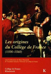 Les origines du Collège de France : 1500-1560 : actes du colloque international, Paris, décembre 1995