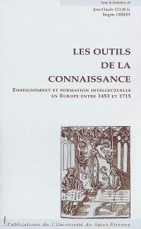 Les outils de la connaissance : enseignement et formation intellectuelle en Europe entre 1453 et 1715
