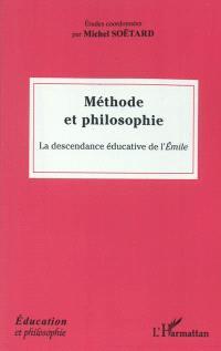 Méthode et philosophie : la descendance éducative de l'Emile : Condorcet, Kant, Pestalozzi, Fichte, Herbart, Dilthey, Dewey, Freinet