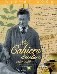Nos cahiers d'écoliers 1880-1968 : agenda 2008