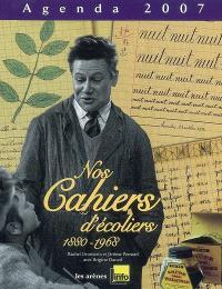 Nos cahiers d'écoliers, 1880-1968 : agenda 2007