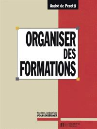 Organiser des formations : former, organiser pour enseigner