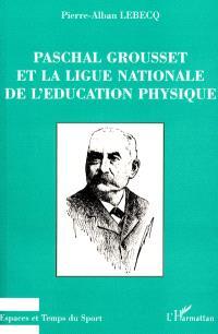 Paschal Grousset et la Ligue nationale de l'éducation physique