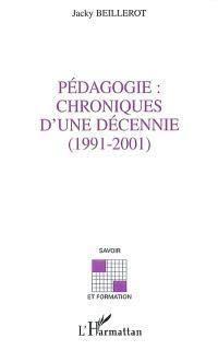 Pédagogie : chroniques d'une décennie (1991-2001)