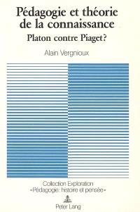 Pédagogie et théorie de la connaissance : Platon contre Piaget ?