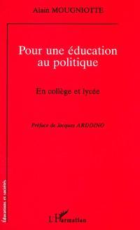 Pour une éducation au politique : en collège et lycée
