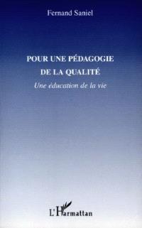 Pour une pédagogie de la qualité : une éducation de la vie