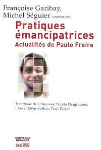 Pratiques émancipatrices : actualités de Paulo Freire