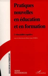 Pratiques nouvelles en éducation et en formation : l'éducabilité cognitive