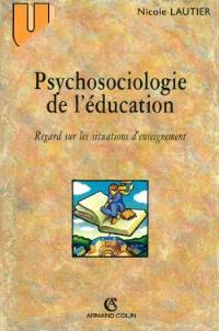 Psychosociologie de l'éducation : regard sur les situations d'enseignement