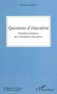 Questions d'éducation : finalités politiques des institutions éducatives