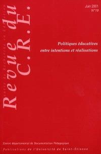 Revue du Centre de recherche en éducation. n° 19, Politiques éducatives entre intentions et réalisations