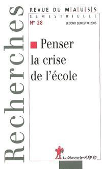 Revue du MAUSS. n° 28, Penser la crise de l'école : perspectives anti-utilitaristes