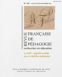 Revue française de pédagogie. n° 180, Le CAP : regards croisés sur un diplôme centenaire