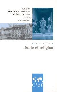 Revue internationale d'éducation. n° 36, Ecole et religion