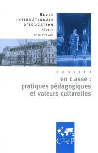 Revue internationale d'éducation. n° 50, En classe : pratiques pédagogiques et valeurs culturelles