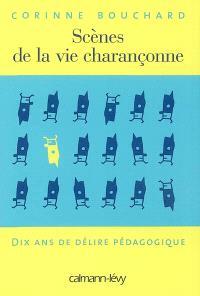 Scènes de la vie charançonne : dix ans de délire pédagogique