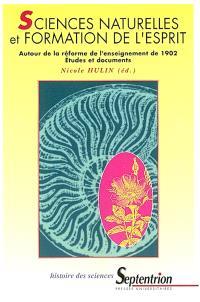 Sciences naturelles et formation de l'esprit : autour de la réforme de l'enseignement de 1902