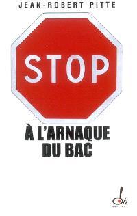 Stop à l'arnaque du bac : plaidoyer pour un bac utile