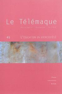 Télémaque (Le). n° 45, L'éducation en exercice(s)