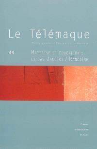 Télémaque (Le). n° 44, Maîtrise et éducation : le cas Jacotot-Rancière