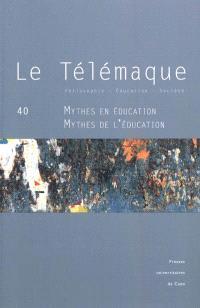 Télémaque (Le). n° 40, Mythes en éducation, mythes de l'éducation
