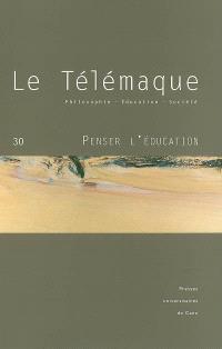 Télémaque (Le). n° 30, Penser l'éducation