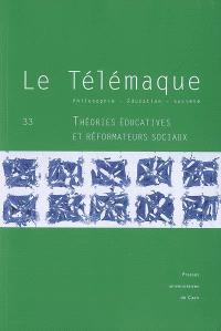 Télémaque (Le). n° 33, Théories éducatives et réformateurs sociaux