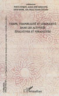 Temps, temporalité et complexité dans les activités éducatives et formatives