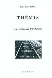 Thémis : une certaine idée de l'éducation