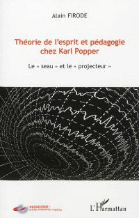 Théorie de l'esprit et pédagogie chez Karl Popper : le seau et le projecteur