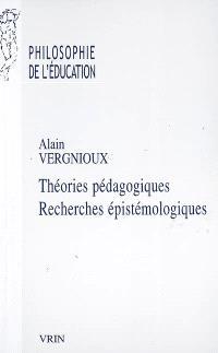 Théories pédagogiques, recherches épistémologiques