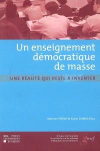 Un enseignement démocratique de masse : une réalité qui reste à inventer