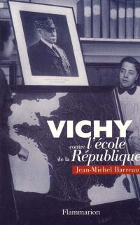 Vichy contre l'école de la République : théoriciens et théories scolaires de la révolution nationale