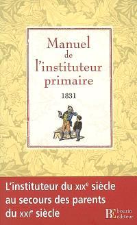 Manuel de l'instituteur primaire ou Principes généraux de pédagogie : 1831