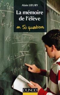 La mémoire de l'élève en 50 questions