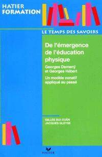 De l'émergence de l'éducation physique et sportive : Georges Demeny et Georges Hébert : un modèle conatif appliqué au passé