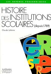 Histoire des institutions scolaires : 1789-1989