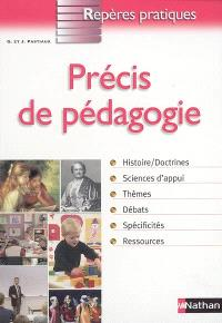 Précis de pédagogie : histoire, doctrines, sciences d'appui, thèmes, débats, spécificités, ressources