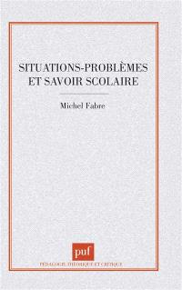 Situations-problèmes et savoir scolaire