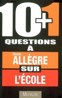 10 + 1 questions à Claude Allègre sur l'école : entretien