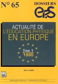 Actualité de l'éducation physique en Europe. Volume 1, Les années 1990