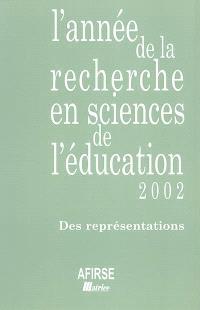 Année de la recherche en sciences de l'éducation (L'). n° 2002, Des représentations